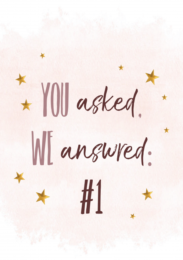 You Asked, We Answered: #1